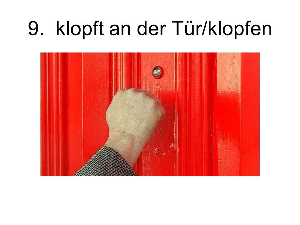 9. klopft an der Tür/klopfen