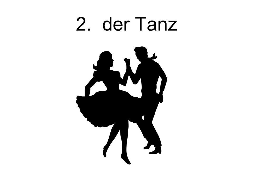 2. der Tanz