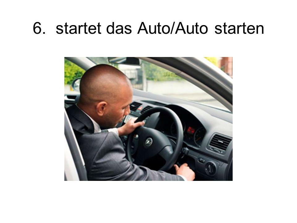 6. startet das Auto/Auto starten