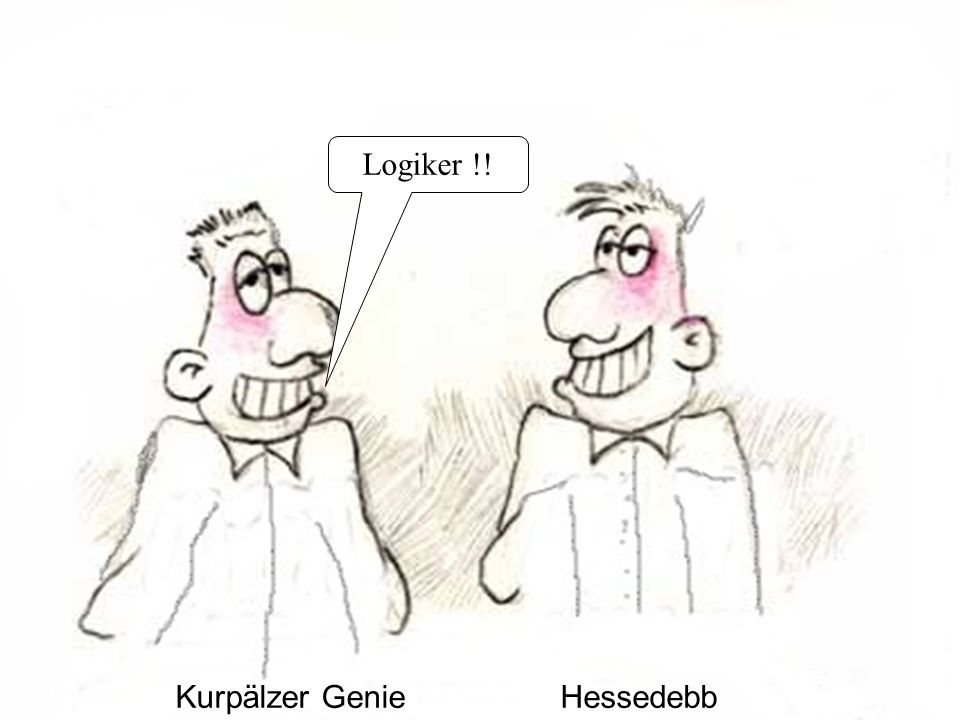 Kurpälzer GenieHessedebb Logiker !!