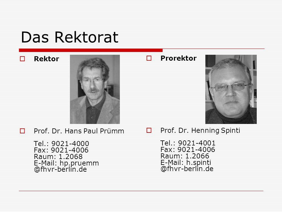 Das Rektorat  Rektor  Prof. Dr.