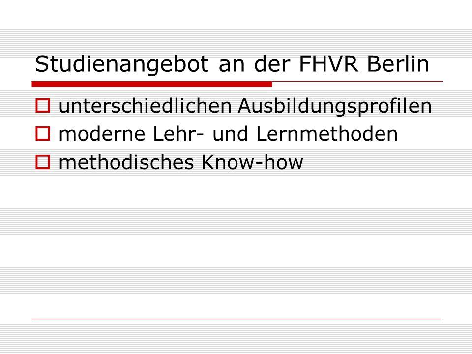 Forschung an der FHVR Berlin  Forschung an der FHVR Berlin ist in erster Linie anwendungsorientiert und steht somit in einem besonders engen Dialog mit der Praxis.