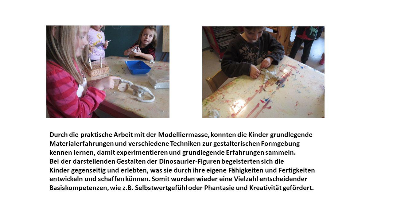 Durch die praktische Arbeit mit der Modelliermasse, konnten die Kinder grundlegende Materialerfahrungen und verschiedene Techniken zur gestalterischen Formgebung kennen lernen, damit experimentieren und grundlegende Erfahrungen sammeln.