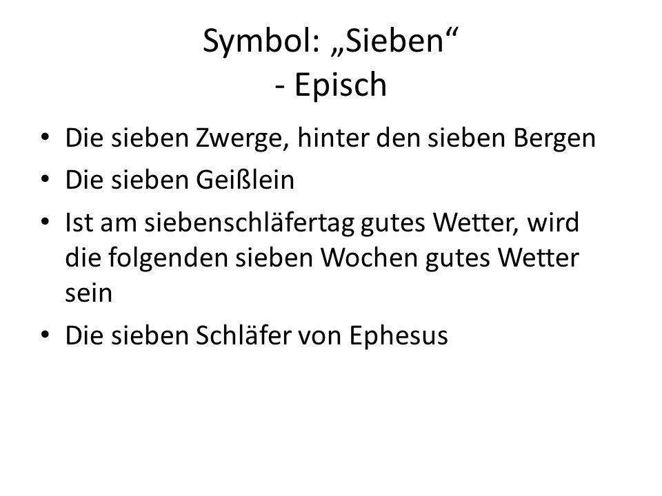"""Symbol: """"Sieben"""" - Episch Die sieben Zwerge, hinter den sieben Bergen Die sieben Geißlein Ist am siebenschläfertag gutes Wetter, wird die folgenden si"""
