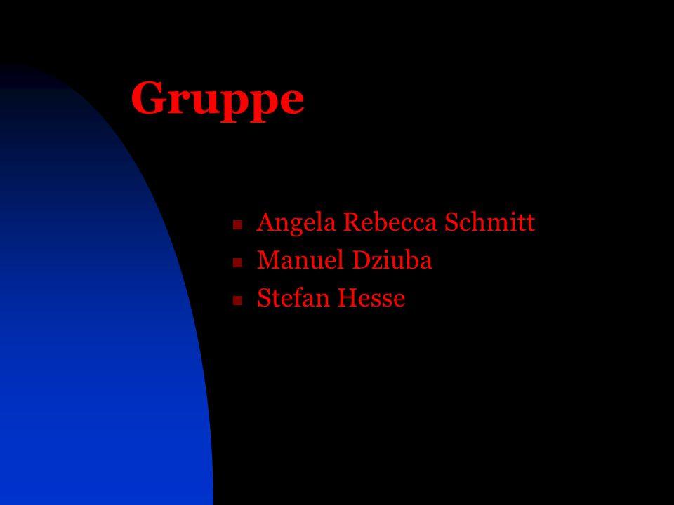 Gruppe Angela Rebecca Schmitt Manuel Dziuba Stefan Hesse