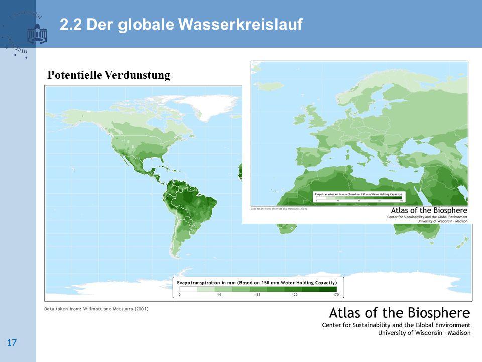 Potentielle Verdunstung 2.2 Der globale Wasserkreislauf 17