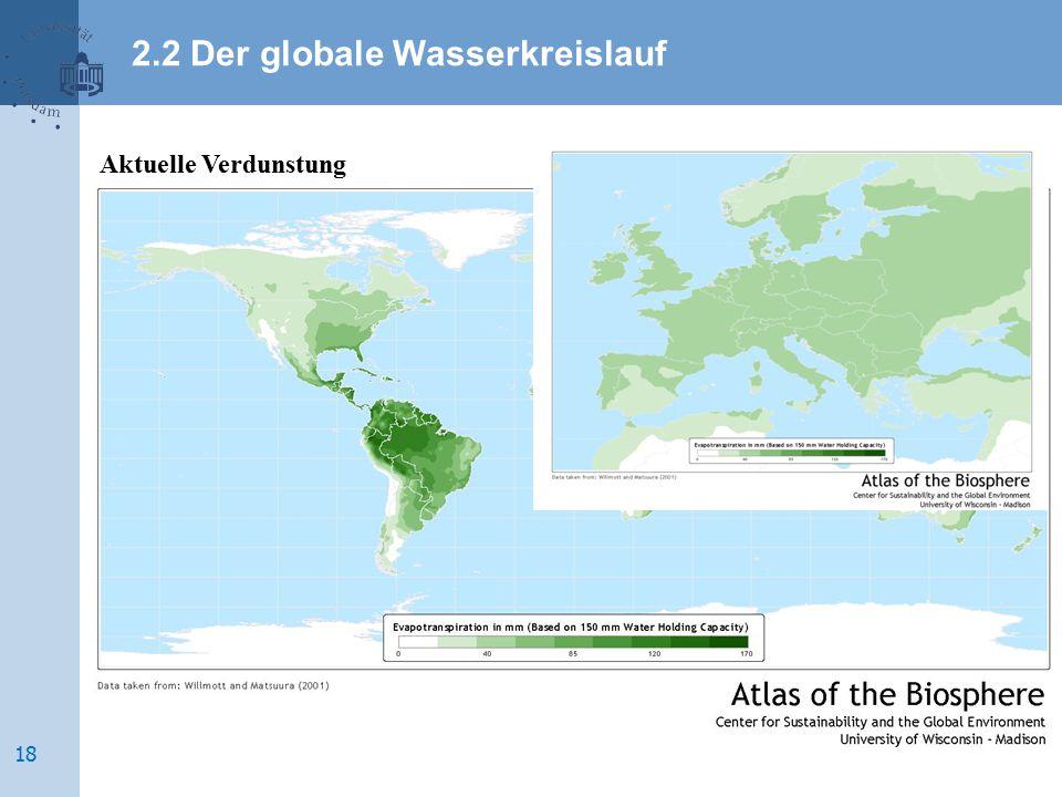 Aktuelle Verdunstung 2.2 Der globale Wasserkreislauf 18