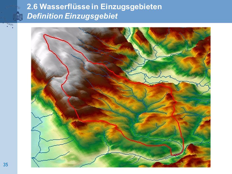 2.6 Wasserflüsse in Einzugsgebieten Definition Einzugsgebiet 35