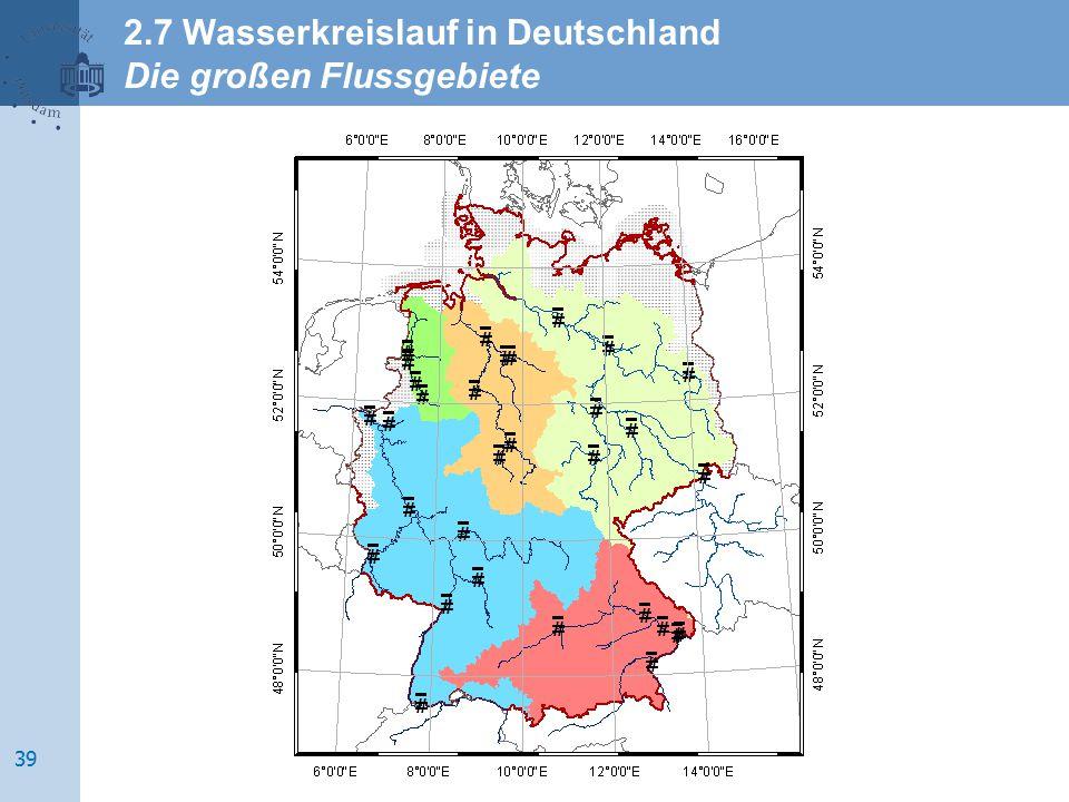 2.7 Wasserkreislauf in Deutschland Die großen Flussgebiete 39