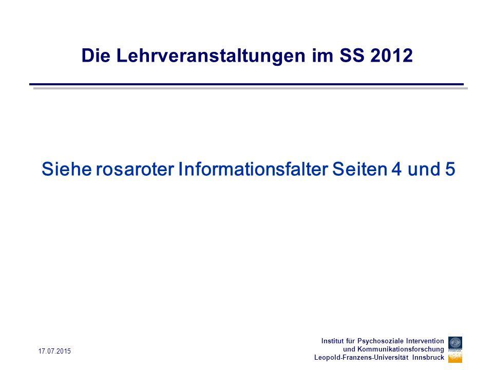 Institut für Psychosoziale Intervention und Kommunikationsforschung Leopold-Franzens-Universität Innsbruck 17.07.2015 Die Lehrveranstaltungen im SS 20