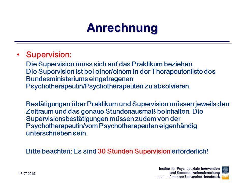 Institut für Psychosoziale Intervention und Kommunikationsforschung Leopold-Franzens-Universität Innsbruck 17.07.2015 Anrechnung Supervision: Die Supe
