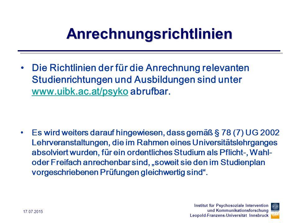 Institut für Psychosoziale Intervention und Kommunikationsforschung Leopold-Franzens-Universität Innsbruck 17.07.2015 Anrechnungsrichtlinien Die Richt