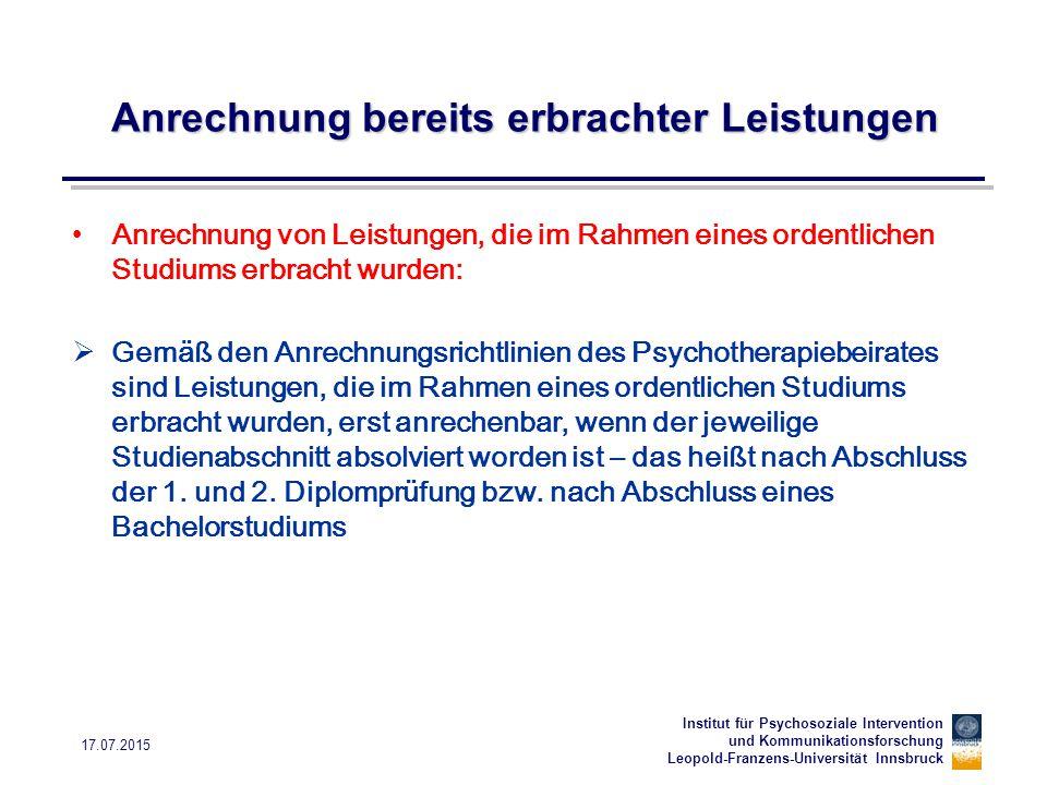 Institut für Psychosoziale Intervention und Kommunikationsforschung Leopold-Franzens-Universität Innsbruck 17.07.2015 Anrechnung bereits erbrachter Le