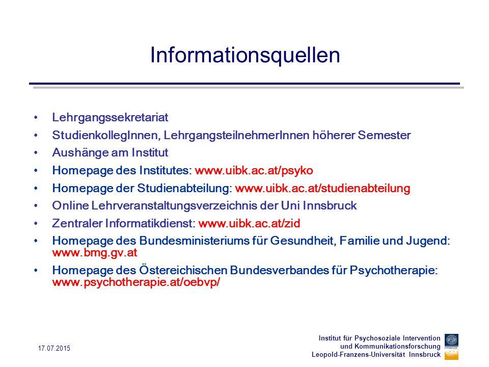 Institut für Psychosoziale Intervention und Kommunikationsforschung Leopold-Franzens-Universität Innsbruck 17.07.2015 Informationsquellen Lehrgangssek