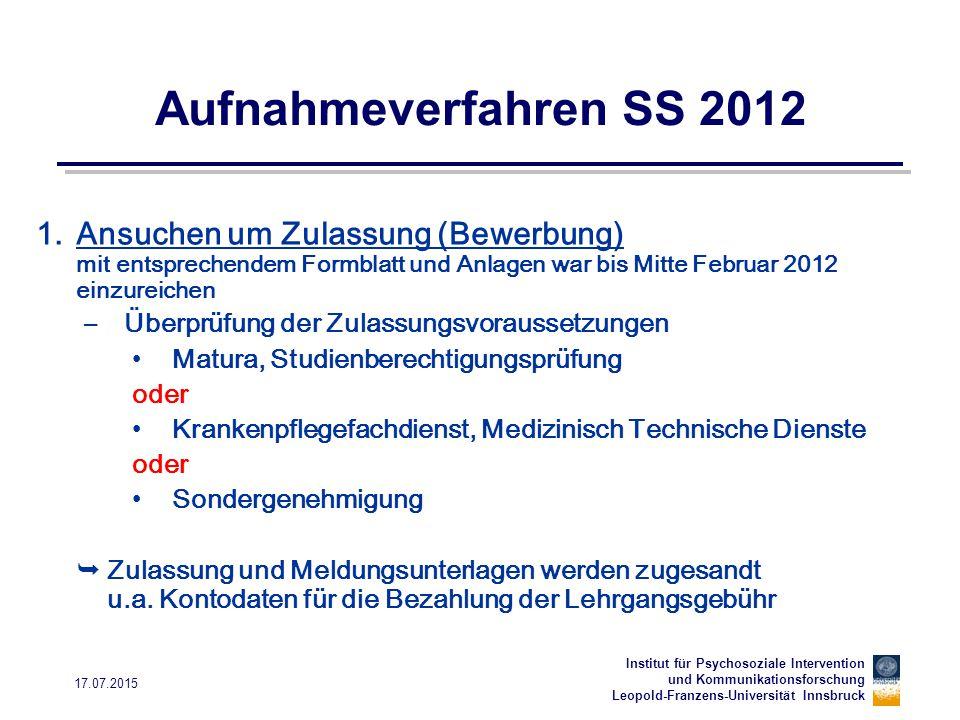 Institut für Psychosoziale Intervention und Kommunikationsforschung Leopold-Franzens-Universität Innsbruck 17.07.2015 Aufnahmeverfahren 2.Meldung des Lehrganges bis 7.