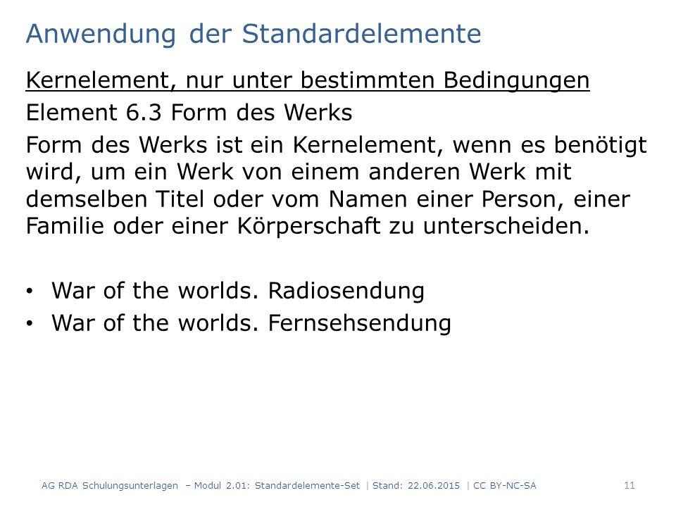 Anwendung der Standardelemente Kernelement, nur unter bestimmten Bedingungen Element 6.3 Form des Werks Form des Werks ist ein Kernelement, wenn es be