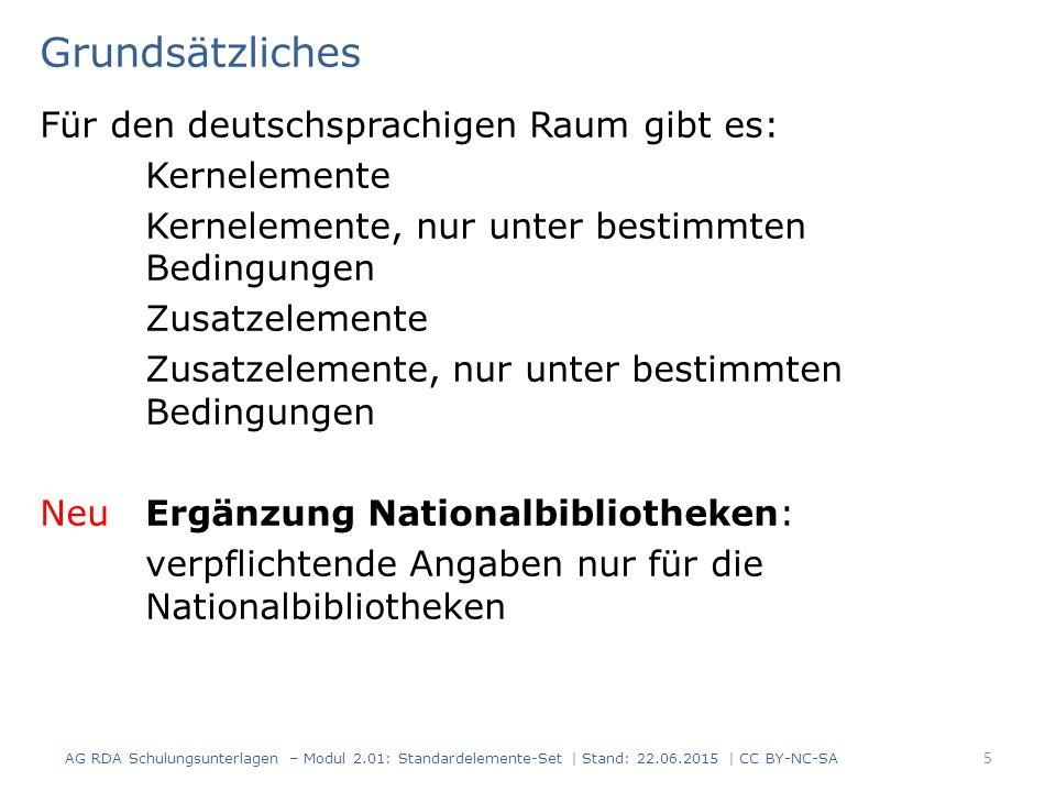Grundsätzliches Für den deutschsprachigen Raum gibt es: Kernelemente Kernelemente, nur unter bestimmten Bedingungen Zusatzelemente Zusatzelemente, nur
