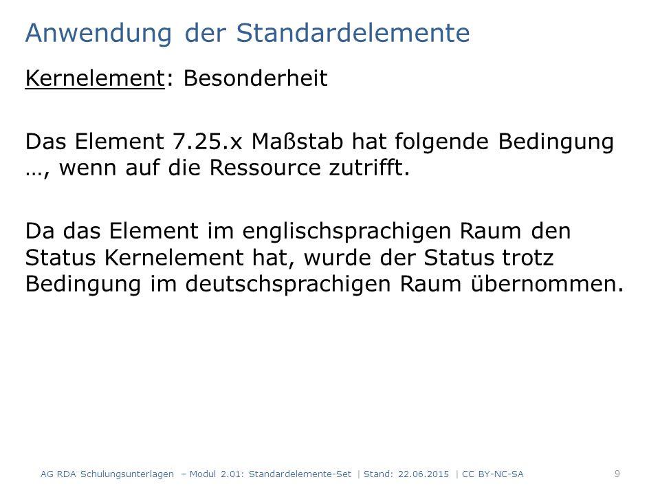 Anwendung der Standardelemente Kernelement: Besonderheit Das Element 7.25.x Maßstab hat folgende Bedingung …, wenn auf die Ressource zutrifft. Da das