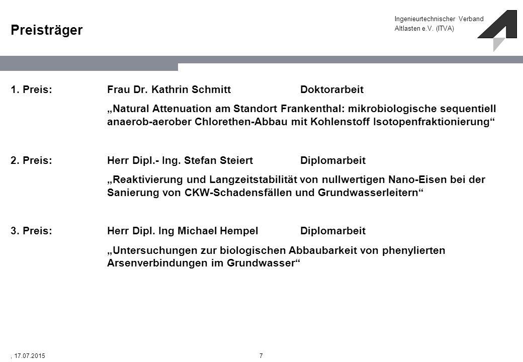 """Ingenieurtechnischer Verband Altlasten e.V. (ITVA) 7, 17.07.2015 Preisträger 1. Preis:Frau Dr. Kathrin SchmittDoktorarbeit """"Natural Attenuation am Sta"""