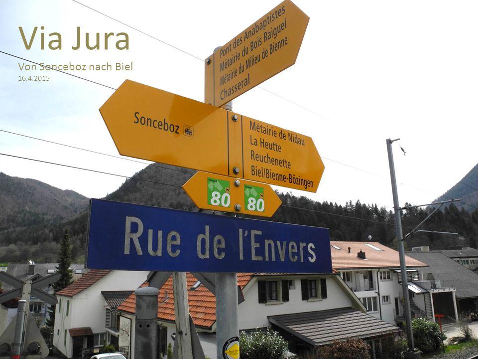 Via Jura Von Sonceboz nach Biel 16.4.2015