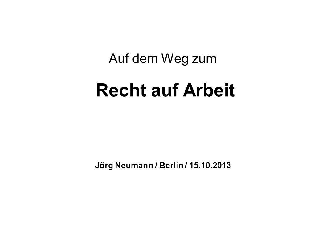 """Die Geschichte 1919 Die Verfassung des Deutschen Reiches (""""Weimarer Verfassung ) legt neben der Pflicht zur Betätigung auch ein Recht fest, wonach jeder ein Recht auf Arbeit oder einen """"notwendigen Unterhalt hat."""