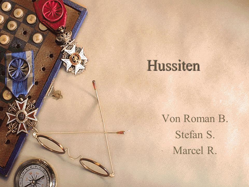 Hussiten Von Roman B. Stefan S. Marcel R.