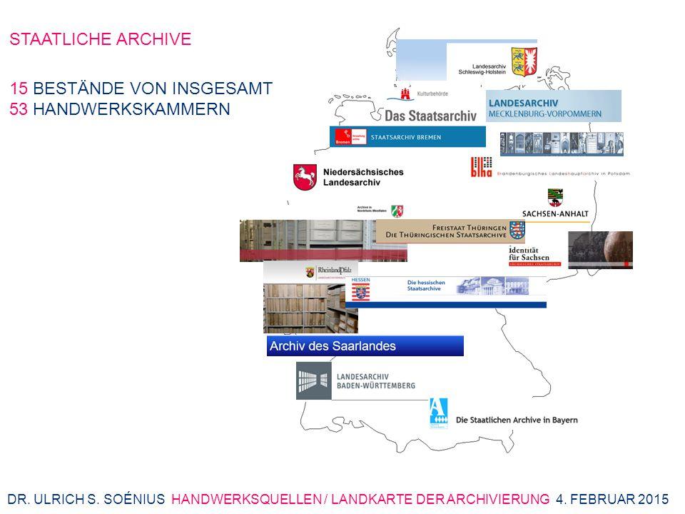 STAATLICHE ARCHIVE DR.ULRICH S. SOÉNIUS HANDWERKSQUELLEN / LANDKARTE DER ARCHIVIERUNG 4.