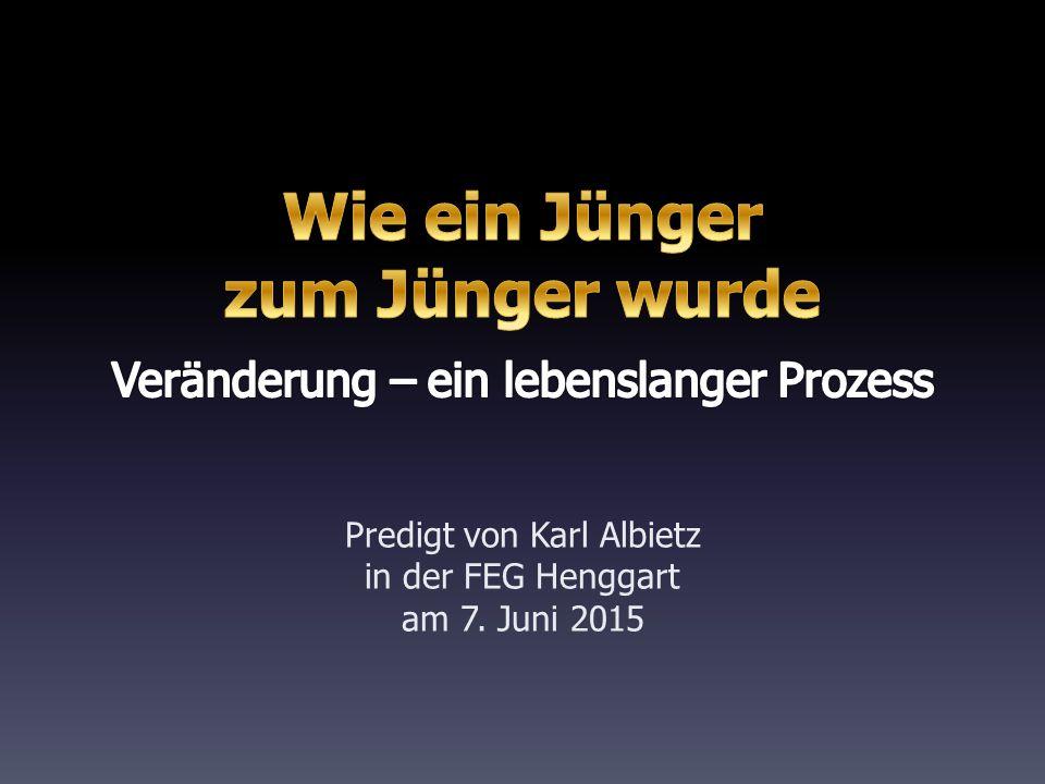 Predigt von Karl Albietz in der FEG Henggart am 7. Juni 2015