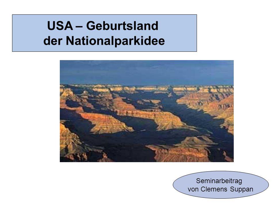 USA – Geburtsland der Nationalparkidee Seminarbeitrag von Clemens Suppan