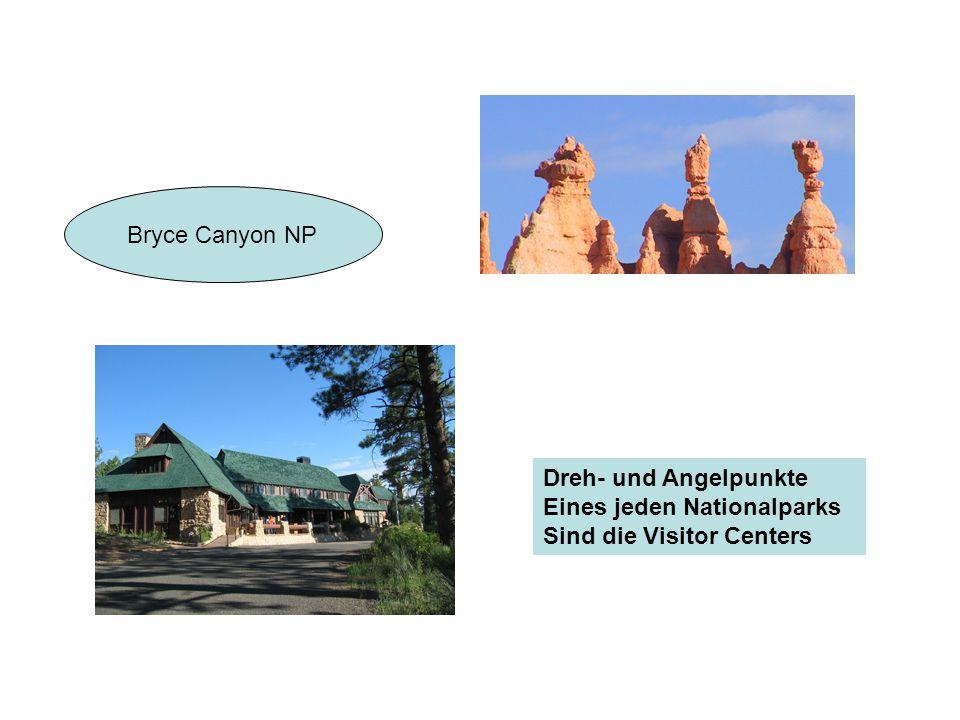 Dreh- und Angelpunkte Eines jeden Nationalparks Sind die Visitor Centers Bryce Canyon NP