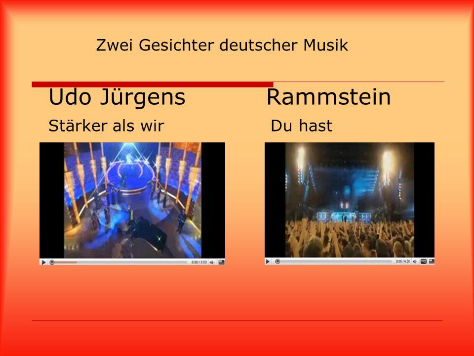 Zwei Gesichter deutscher Musik Udo Jürgens Rammstein Stärker als wir Du hast