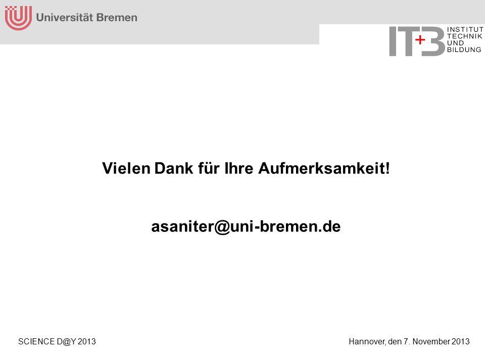 Hannover, den 7.November 2013SCIENCE D@Y 2013 Vielen Dank für Ihre Aufmerksamkeit.