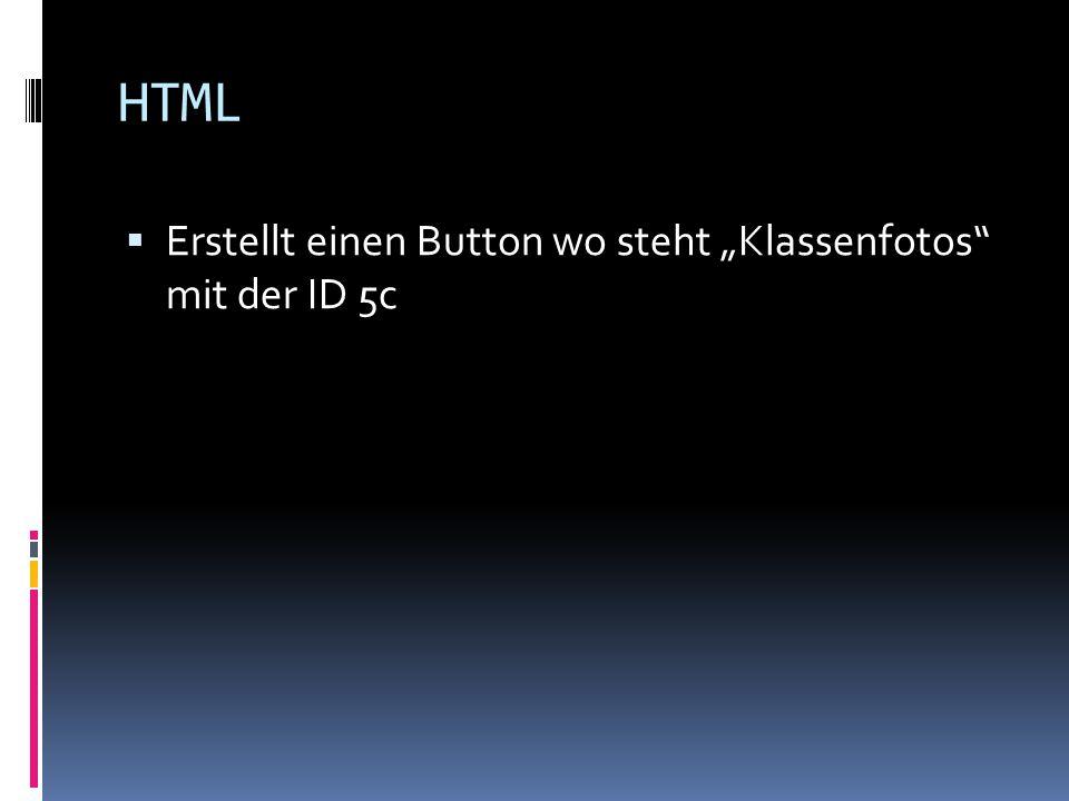"""HTML  Erstellt einen Button wo steht """"Klassenfotos mit der ID 5c"""