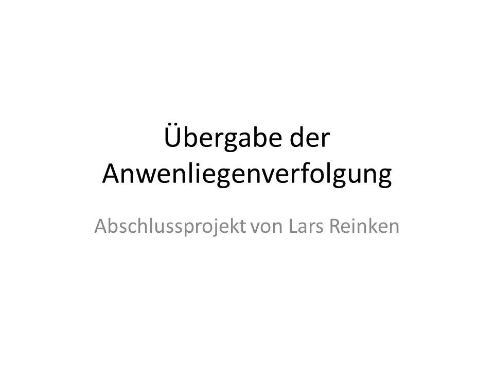 Übergabe der Anwenliegenverfolgung Abschlussprojekt von Lars Reinken