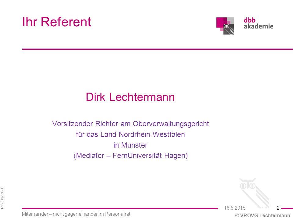Rev. Stand 2.0 © VROVG Lechtermann Dirk Lechtermann Vorsitzender Richter am Oberverwaltungsgericht für das Land Nordrhein-Westfalen in Münster (Mediat