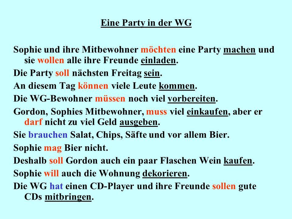 Eine Party in der WG Sophie und ihre Mitbewohner möchten eine Party machen und sie wollen alle ihre Freunde einladen.