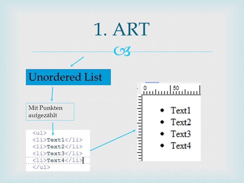  1. ART Unordered List Mit Punkten aufgezählt