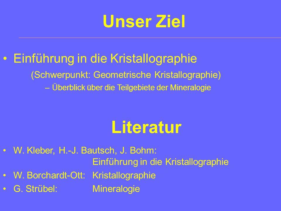 Kristallographie Allgemeine Mineralogie L. SpießG. KloessE. Freyburg TU IlmenauFSU JenaBU Weimar Sommersemester 2001