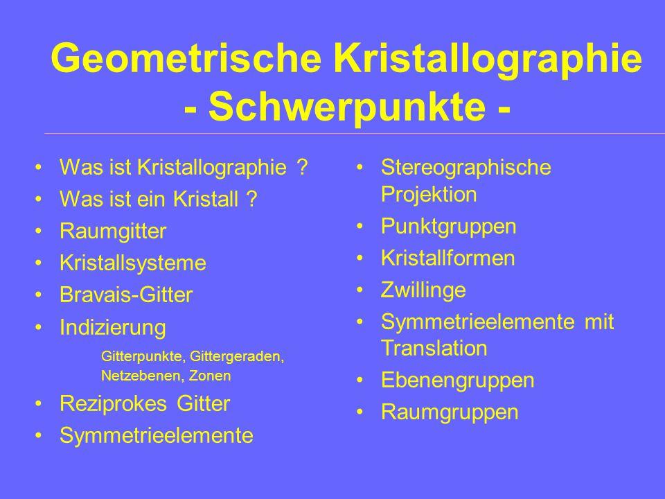 Teilgebiete der Kristallographie Geometrische Kristallographie Kristallchemie Strukturanalyse Kristallwachstum Kristallzüchtung Kristallphysik Kristallographie
