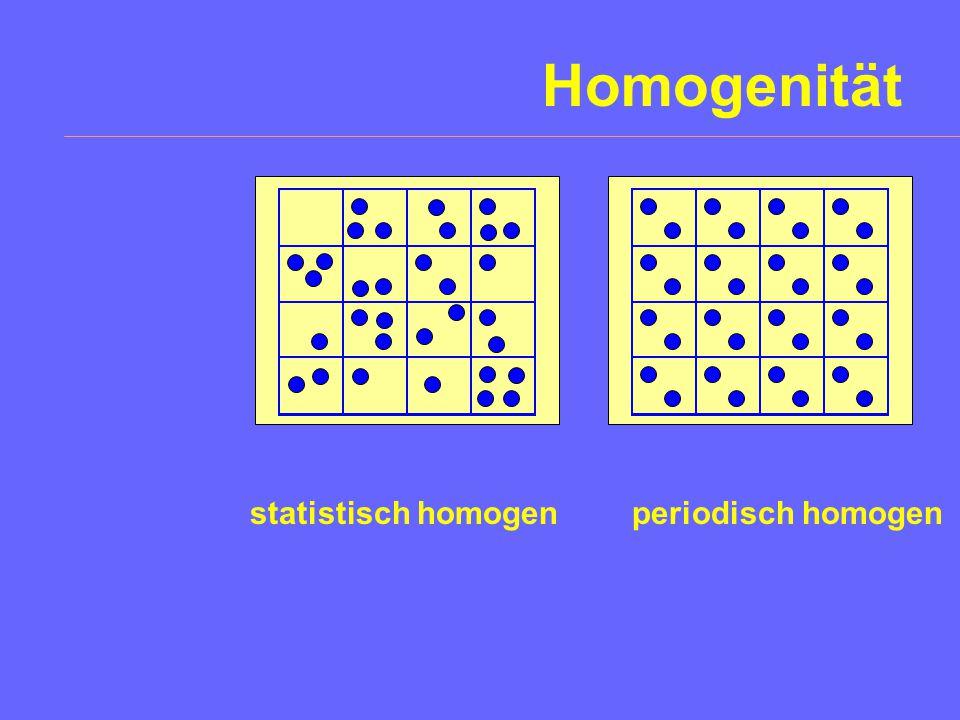 statistisch homogen periodisch homogen Homogenität