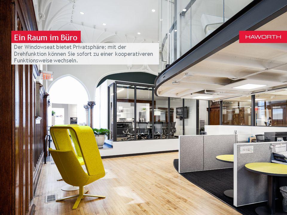 March 13th 2014 | Berlin Ein Raum im Büro Der Windowseat bietet Privatsphäre; mit der Drehfunktion können Sie sofort zu einer kooperativeren Funktions
