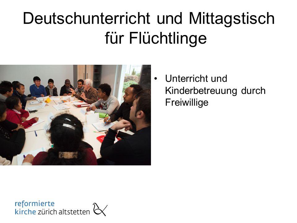 Deutschunterricht und Mittagstisch für Flüchtlinge Unterricht und Kinderbetreuung durch Freiwillige