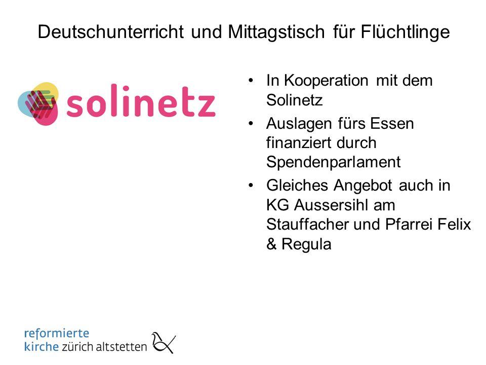 Deutschunterricht und Mittagstisch für Flüchtlinge In Kooperation mit dem Solinetz Auslagen fürs Essen finanziert durch Spendenparlament Gleiches Ange