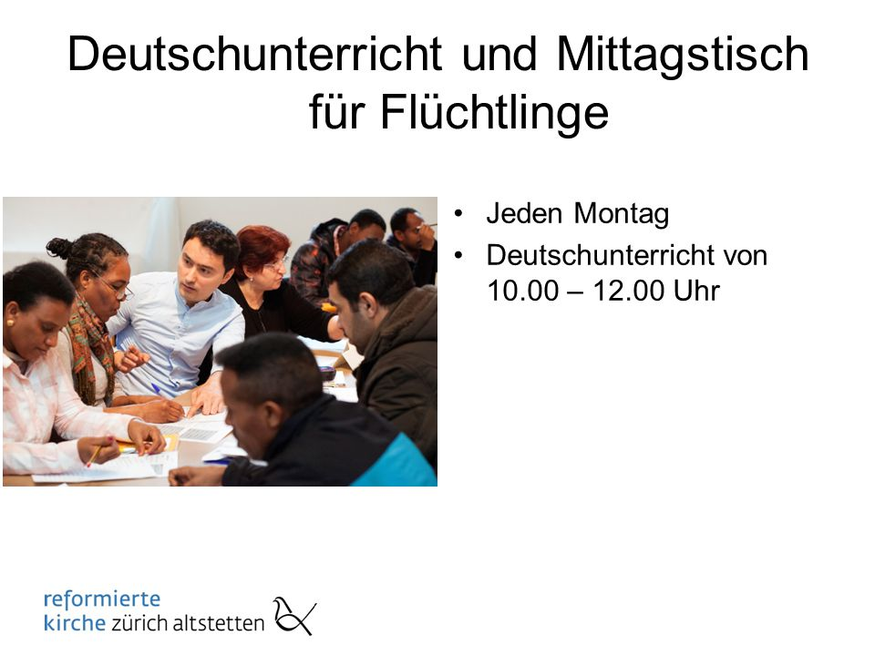 Deutschunterricht und Mittagstisch für Flüchtlinge Jeden Montag Deutschunterricht von 10.00 – 12.00 Uhr