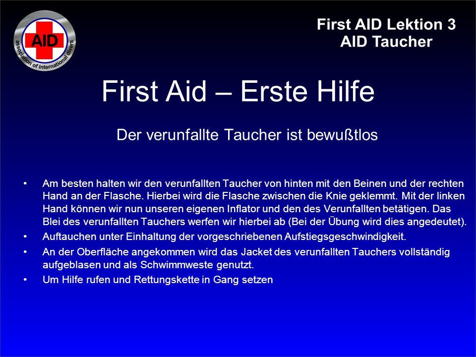 First Aid – Erste Hilfe Der verunfallte Taucher ist bewußtlos Am besten halten wir den verunfallten Taucher von hinten mit den Beinen und der rechten