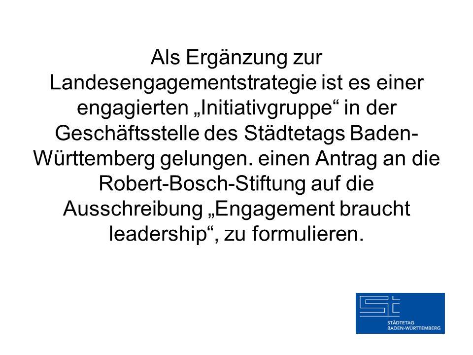 """Als Ergänzung zur Landesengagementstrategie ist es einer engagierten """"Initiativgruppe"""" in der Geschäftsstelle des Städtetags Baden- Württemberg gelung"""