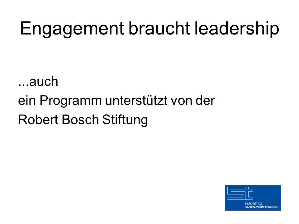 Engagement braucht leadership...auch ein Programm unterstützt von der Robert Bosch Stiftung