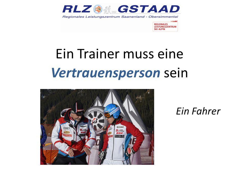 Ein Trainer muss eine Vertrauensperson sein Ein Fahrer
