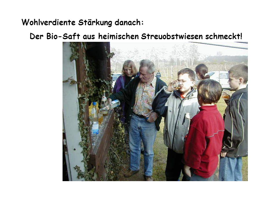 Wohlverdiente Stärkung danach: Der Bio-Saft aus heimischen Streuobstwiesen schmeckt!