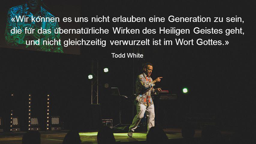 LANGE TEXTE «Wir ko ̈ nnen es uns nicht erlauben eine Generation zu sein, die fu ̈ r das u ̈ bernatu ̈ rliche Wirken des Heiligen Geistes geht, und nicht gleichzeitig verwurzelt ist im Wort Gottes.» Todd White